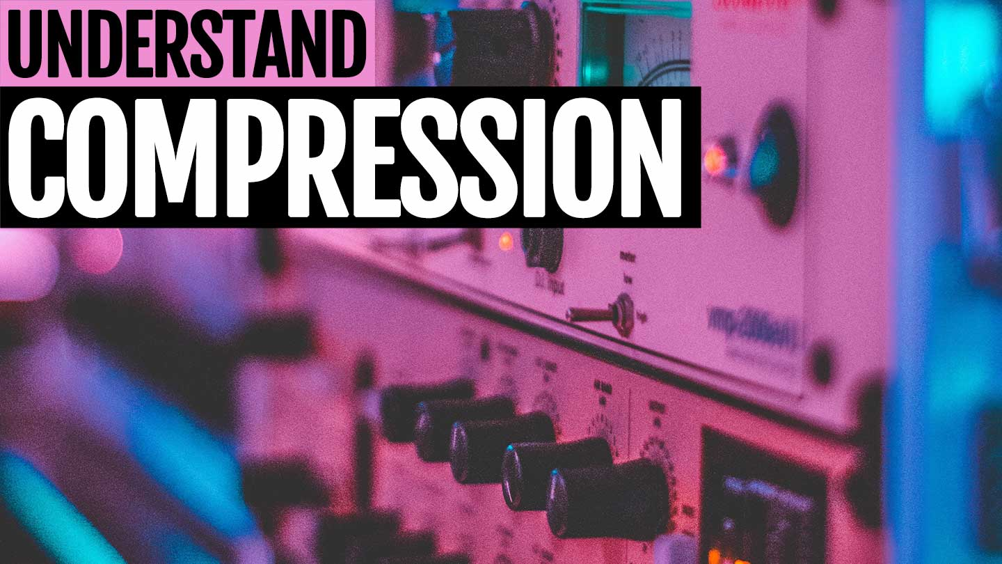 A Complete Guide To Compression - Electronic Music Production (With