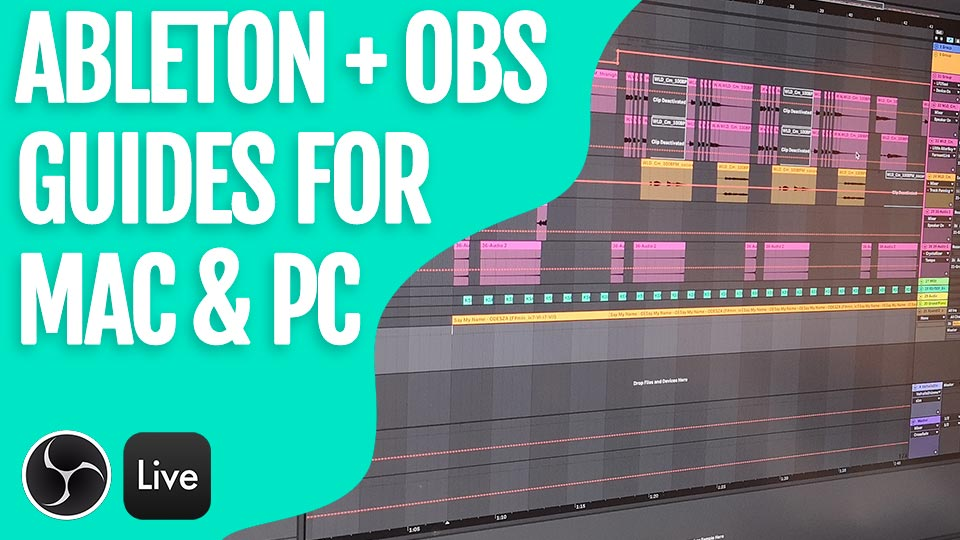 How To Setup OBS With Ableton Live 10 (Mac & PC) - Basic Wavez